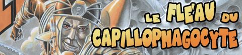 Le Fléau du Capillophagocyte